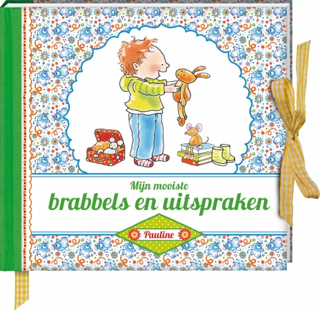 Pauline Oud<br> Mooiste Brabbels En Uitspraken