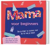Lantaarn Publishers Mama Voor Beginners